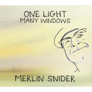 "image of Merlin Snider's ""One Light Many Windows"" CD, released November 2016"